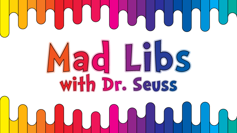 Dr. Seuss Mad Libs